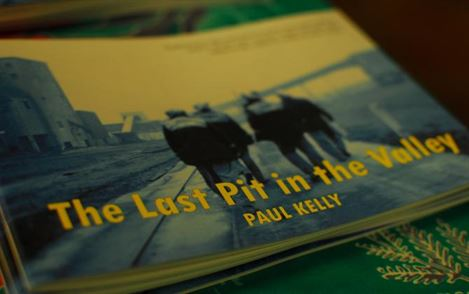"1st edition of ""The Last Pit in The Valley"" book Created by former miner and group member Paul Kelly"